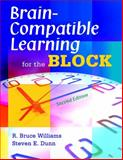 Brain-Compatible Learning for the Block, Williams, R. Bruce and Dunn, Steven E., 1412951836