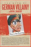 The Myth of German Villainy, Benton L. Bradberry, 1477231838