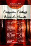 Ecosystem Ecology Research Trends, Junying Chen, 1604561831
