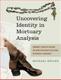 Uncovering Identity in Mortuary Analysis : Community-Sensitive Methods for Identifying Group Affiliation in Historical Cemeteries, , 1611321832