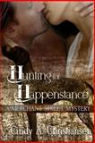 Hunting for Happenstance, Christiansen, Cindy A., 1631051830