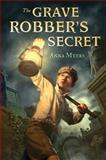The Grave Robber's Secret, Anna Myers, 0802721834