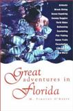Great Adventures in Florida, Tim O'Keefe, 0897321839