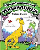 The Adventures of Yogasaurus, Nature Paints, Kenneth Duncan, 0983141835