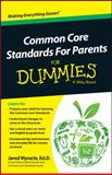 Common Core Standards for Parents for Dummies, Dummies Press Staff and Myracle, Jared, 1118841832