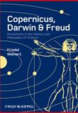 Copernicus, Darwin and Freud : Revolutions in the History and Philosophy of Science, Weinert, Friedel, 1405181834