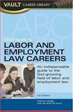 Vault Guide to Careers in Labor and Employment Law, Timothy Grubb, 1581311834
