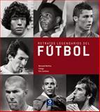 Retratos Legendarios Del Futbol, Bernard Morlino, 8497941837