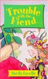 Trouble with the Fiend, Sheila Lavelle, 0140371842