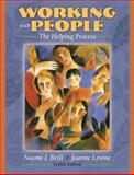 Working with People : The Helping Process, Brill, Naomi and Levine, Joanne, 0205401848