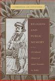 Religion and Public Memory : A Cultural History of Saint Namdev in India, Novetzke, Christian Lee, 023114184X