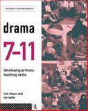 Drama 7-11 : Developing Primary Teaching Skills, Kitson, Neil and Spiby, Ian, 0415141842