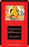 Foundations of Dharmakirti's Philosophy, John D. Dunne, 086171184X