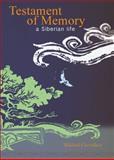 Testament of Memory : A Siberian Life, Chevalkov, Mikhail, 0884651843
