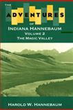 The Adventures of Indiana Hannebaum, Harold W. Hannebaum, 0893011843