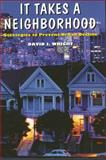 It Takes a Neighborhood : Strategies to Prevent Urban Decline, Wright, David J., 0914341847