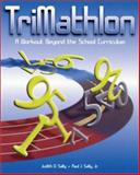 TriMathlon : A Workout Beyond the School Curriculum, Sally, Paul and Sally, Judith, 1568811845