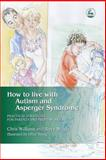 How to Live with Autism : Practical Strategies for Parents, Williams, Christopher and Wright, Barry, 184310184X