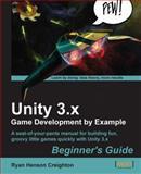 Unity 3. x Game Development by Example Beginner's Guide, Ryan Henson Creighton, 1849691843