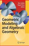 Geometric Modeling and Algebraic Geometry, , 3540721843