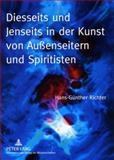 Diesseits und Jenseits in der Kunst von Außenseitern und Spiritisten, Richter, Hans-Gunther, 3631591845