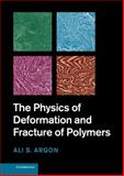The Mechanical Behaviour of Solid Polymers, Argon, Ali, 0521821843