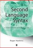 Second Language Syntax : A Generative Introduction, Hawkins, Roger, 0631191844