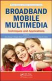 Broadband Mobile Multimedia : Techniques and Applications, Chang, Zhang, 1420051849