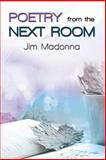 Poetry from the Next Room, Jim Madonna, 1480901849