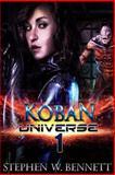 Koban Universe 1, Stephen Bennett, 149752184X