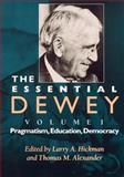 The Essential Dewey : Pragmatism, Education, Democracy, , 0253211840