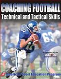 Coaching Football Technical and Tactical Skills, American Sport Education Program Staff, 0736051848