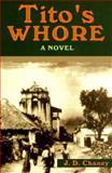 Tito's Whore, J. D. Chaney, 0887391842