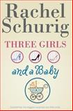 Three Girls and a Baby, Rachel Schurig, 1463541848
