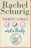 Three Girls and a Baby, Rachel Schurig, 1463541848