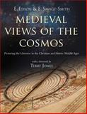 Medieval Views of the Cosmos : Picturing the Universe in the Christian and Islamic Middle Ages, Edson, E. and Savage-Smith, E., 1851241841