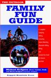The Outdoor Family Fun Guide : A Complete Camping, Hiking, Canoeing, Nature Watching, Mountain Biking, Skiing, Climbing, and General Fun Book for Kids (And Their Parents), Hodgson, Michael, 0070291845