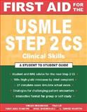First Aid for the USMLE Step 2 CS (Clinical Skills Exam), Bhushan, Vikas and Le, Tao, 007142184X