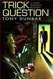 Trick Question, Tony Dunbar, 0399141847