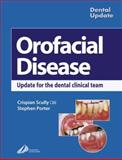 Oral Facial Disease : A Guide for the Dental Clinical Team, Scully, Crispian, 0443071845