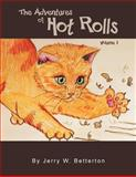 The Adventures of Hot Rolls, Jerry W. Betterton, 1479781843