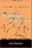 The Anarchism of Jean Grave, Louis Patsouras and Louis Patsouris, 1551641844