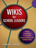 Wikis for School Leaders : Using Technology to Improve Communication and Collaboration, Sandifer, Stephanie D., 159667184X