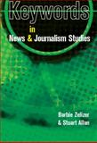 Keywords in News and Journalism, Allan, Stuart and Zelizer, Barbie, 033522184X
