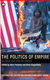 The Politics of Empire : Globalisation in Crisis, Alan Freeman, Boris Kagarlitsky, 0745321844