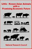 Little-Known Asian Animals with a Promising Economic Future, National Research Council Staff, 0894991841