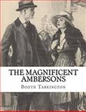 The Magnificent Ambersons, Booth Tarkington, 1484001842