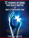 12 Theories of Aging That Really Matter, Terence Reed, 149476184X