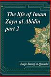 The Life of Imam Zayn Al Abidin Part 2, Baqir Sharif al-Qarashi, 1496121848