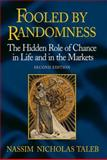 Fooled by Randomness : The Hidden Role of Chance in Life and in the Markets, Taleb, Nassim Nicholas, 1587991845